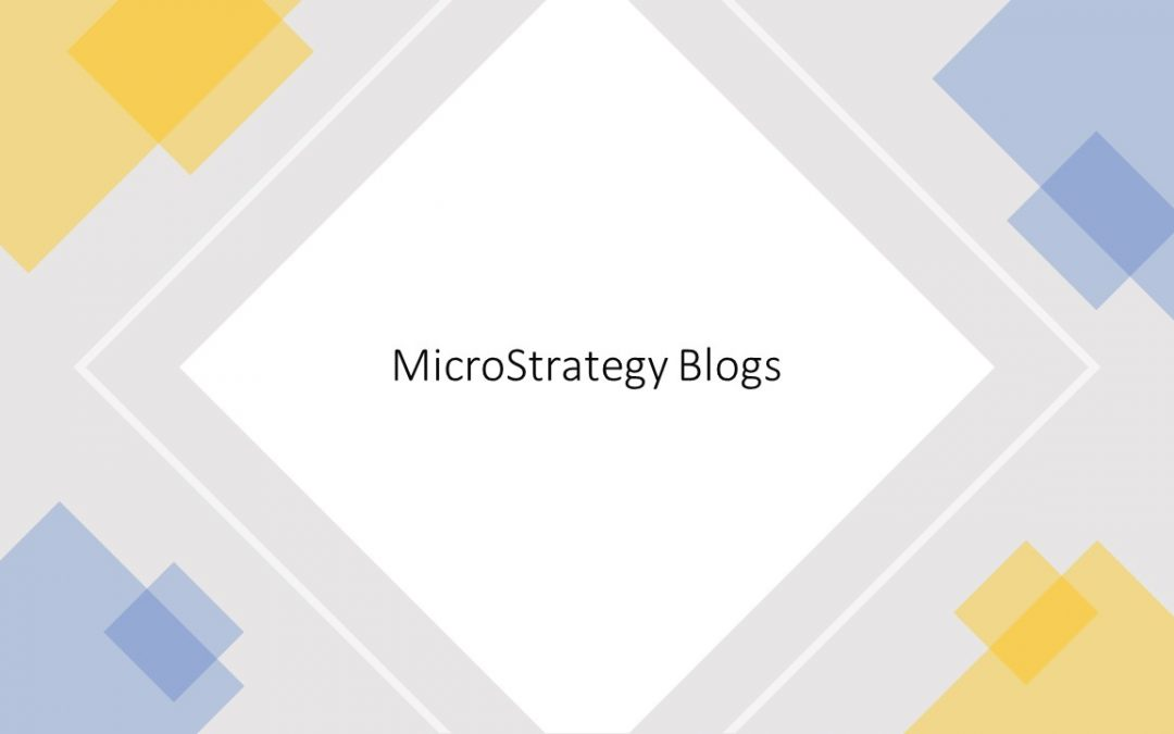 MicroStrategy 10+ Lovable Blogs Collections